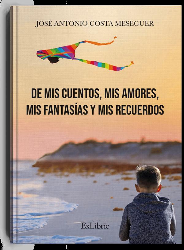 'De mis cuentos, mis amores, mis fantasías y mis recuerdos', libro de José Antonio Costa