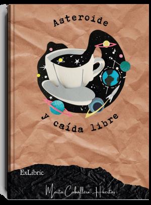 Asteroide y caída libre, poemario de Marta Caballero Huertas