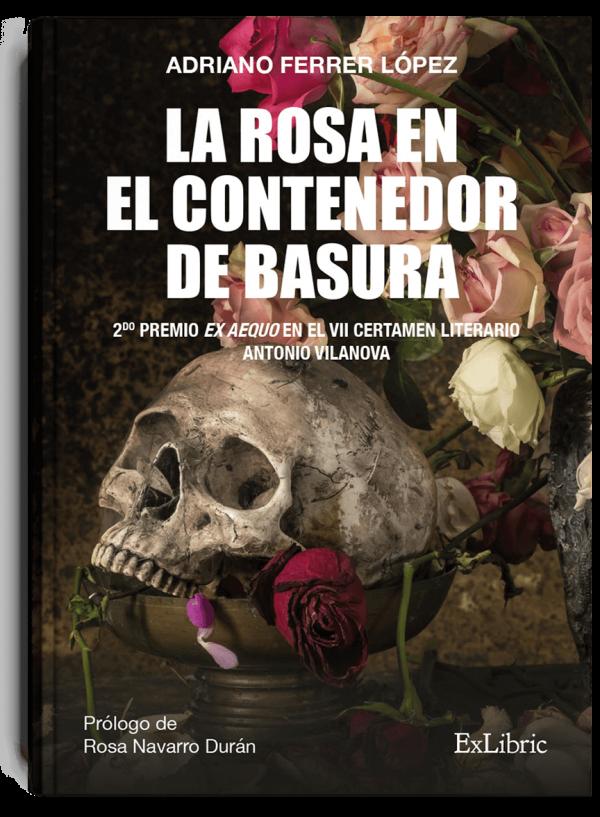 La rosa en el contenedor de basura, libro de Adriano Ferrer López