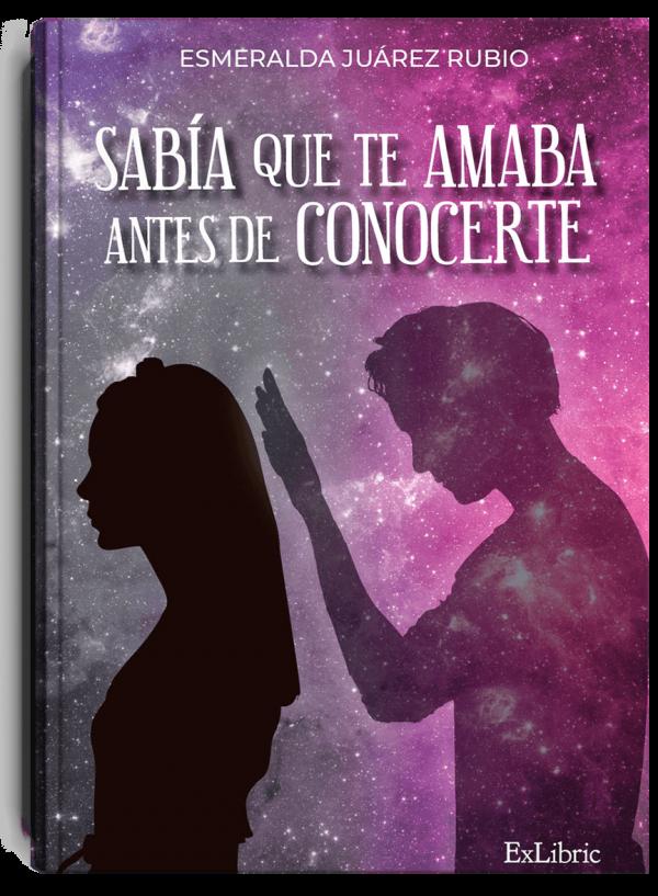 Sabía que te amaba antes de conocerte, libro de Esmeralda Juárez