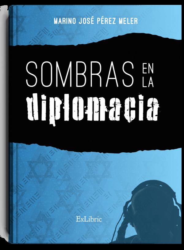 Sombras en la diplomacia, novela de Marino José Pérez