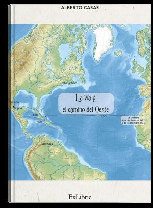 'La vía y el camino del Oeste', libro de Alberto Casas