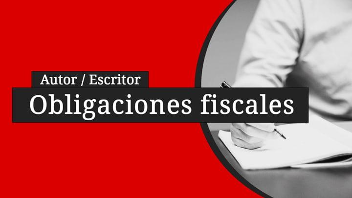 Obligaciones fiscales para escritores